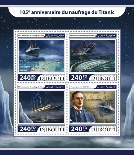 105th anniversary of the sinking of Titanic (14th April 1912, 23:40-Titanic hits the iceberg, 18th April 1912, 21:25-Carpathia arrives in New York whit the survivors of the RMS Titanic; Thomas Andrews (1873–1912), The Head Designer of RMS Titanic) | Stamps of DJIBOUTI